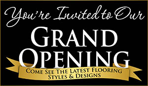You're invited to Family Tradition Flooring's Grand Opening!  Save big this month only!